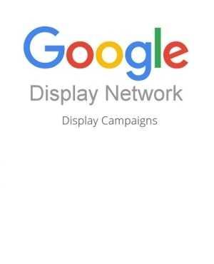 Google Adwords Display Campaigns Strategies